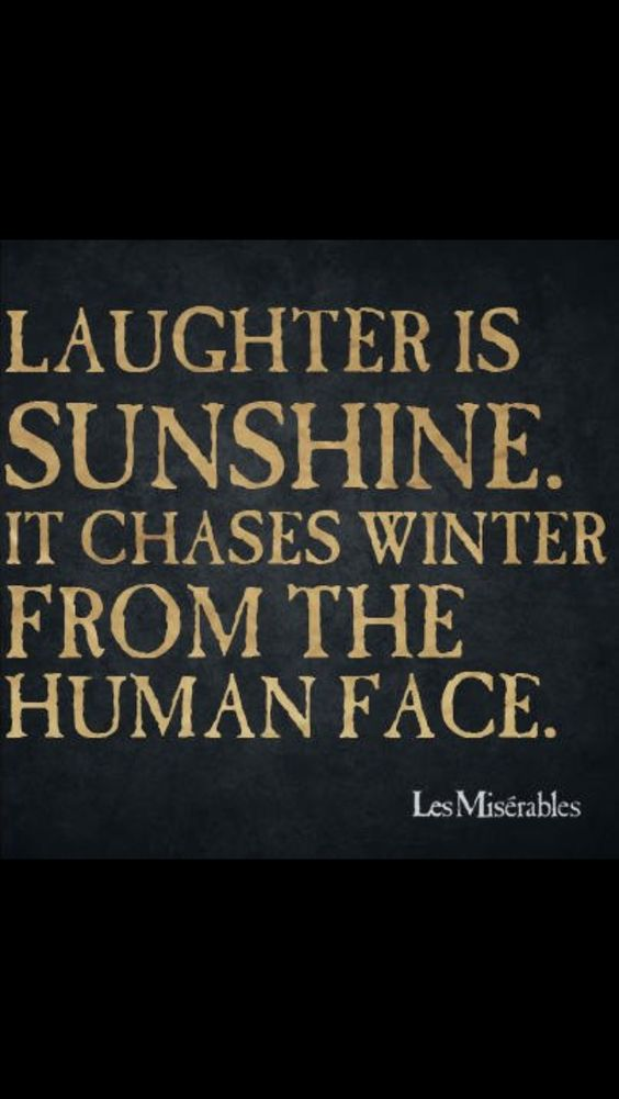 laughter inspirational quote Les Miserables