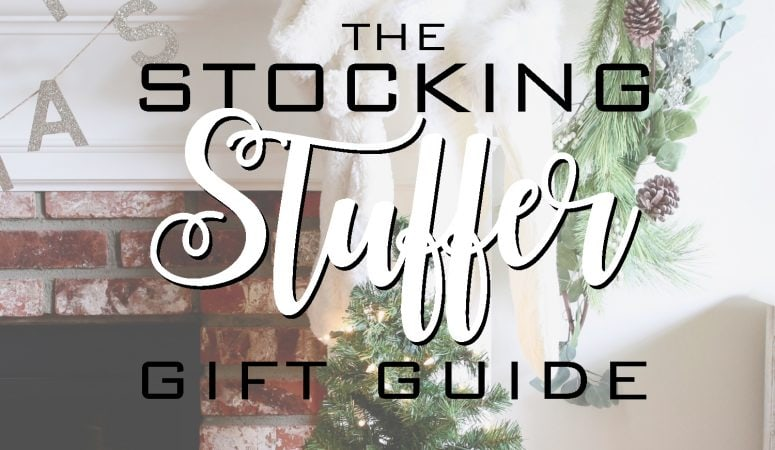 Holiday Gift Guide – Stocking Stuffer Favorites!