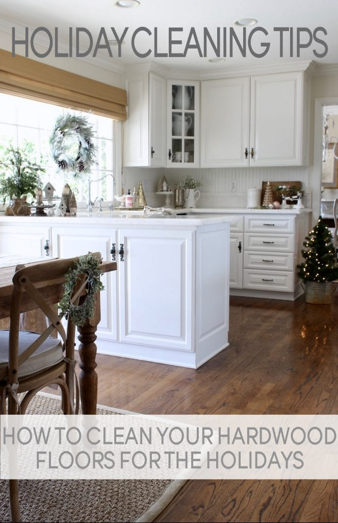holiday cleaning tips how to clean your floors for the holidays white farmhouse kitchen