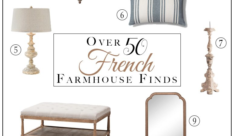 How to Get a French Farmhouse Look – and 50 Fabulous Finds!