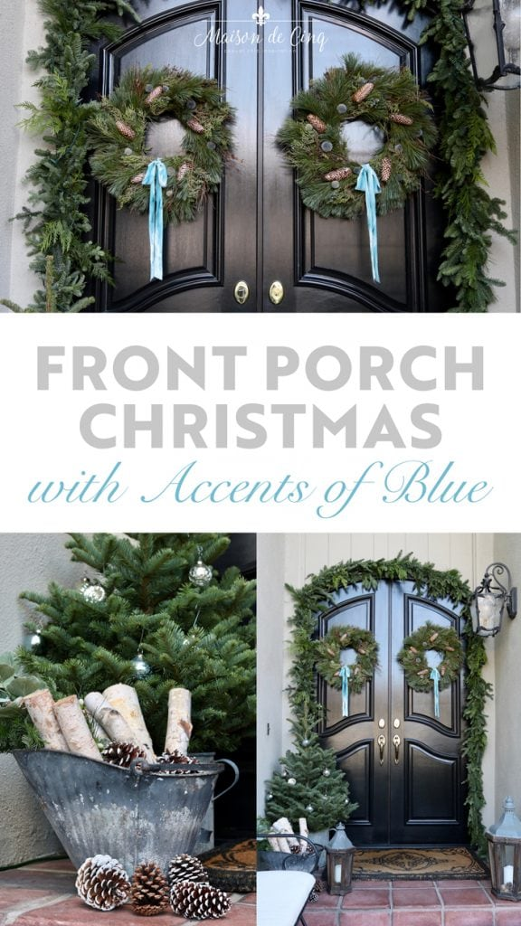 holiday porch decorated in greens with accents of blue Maison de Cinq