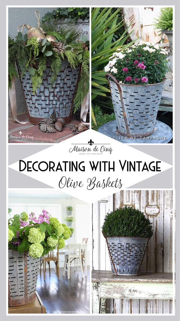 decorating with vintage olive baskets buckets decorating ideas
