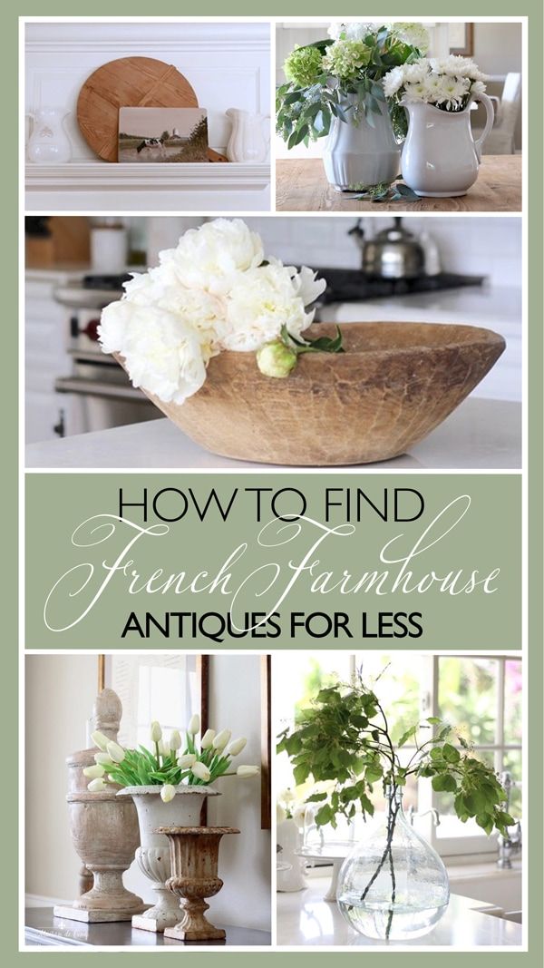 how to find French farmhouse antiques for less
