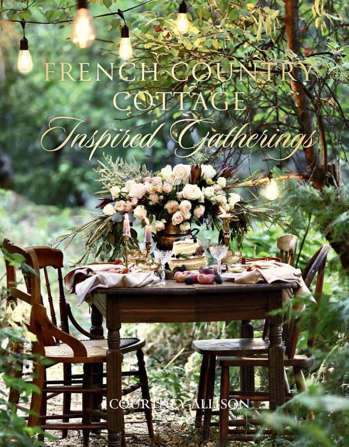 French Country Cottage Inspired Gatherings entertaining book