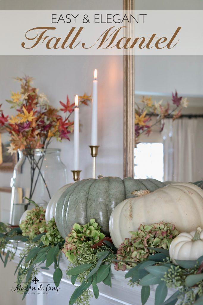 Easy & Elegant Fall mantel Maison de Cinq