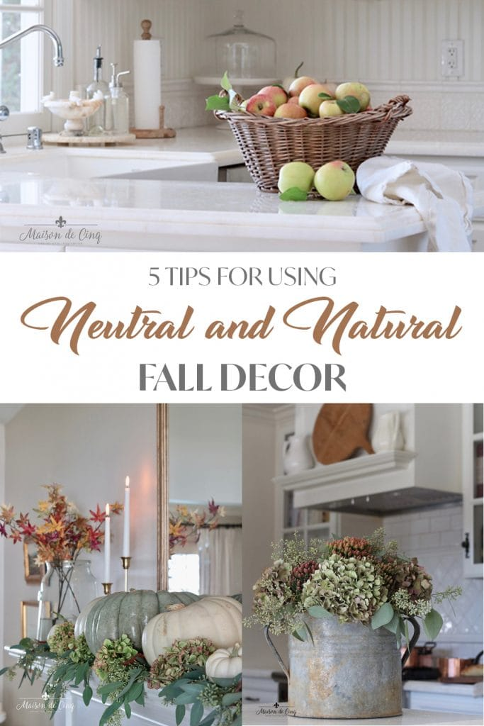5 tips for neutral and natural fall decorating graphic Maison de Cinq