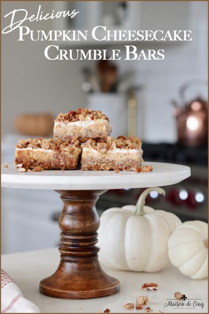 Pumpkin Cheesecake Crumble Bars graphic Maison de Cinq