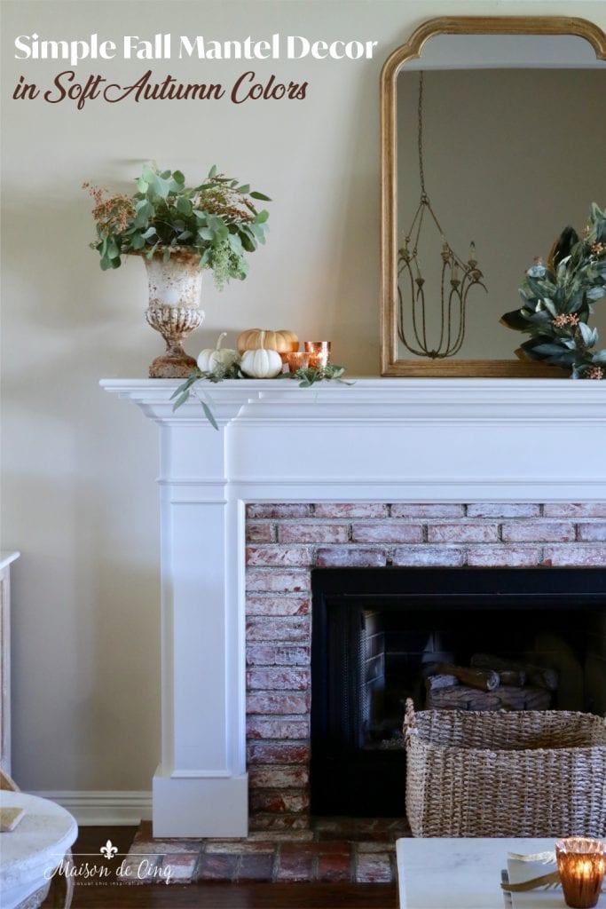Simple Fall Mantel Decor in Soft Seasonal Colors graphic Maison de Cinq